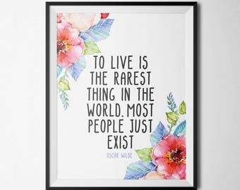 To Live Is The Rarest Thing In The World Printable Inspirational Art Positive Quote Wall Art Home Office Oscar Wilde Quote Print Pink Floral