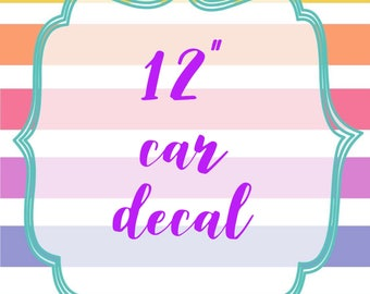 """12"""" White or Multi-Color Car Decal"""