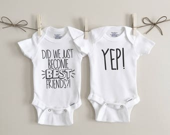 did we just become best friends onesie, best friends, sibling set, twin onesies, twin set