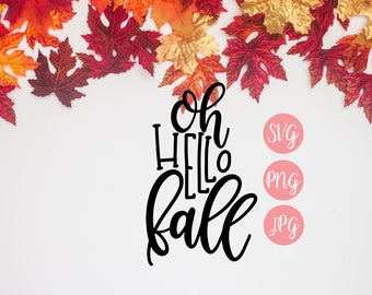 Oh Hello Fall SVG, PNG, JPEG // fall svg, fall cut file, autumn cut file, autumn svg, hand lettered fall svg