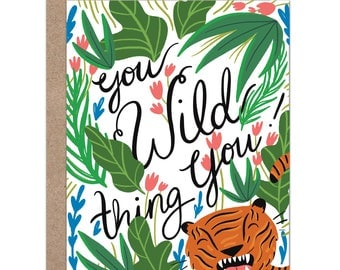 You Wild Thing You | Tiger Card | Tropical Jungle | Wild Thing | Love Card | Friendship Card | Congratulations Card