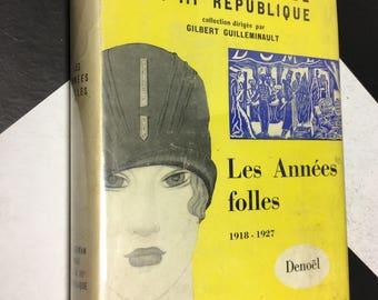 Le Roman Vrai de la Illème Republique: Lea Annees Folles 1918 1927 by Gilbert Guilleminault (Hardcover, 1958)