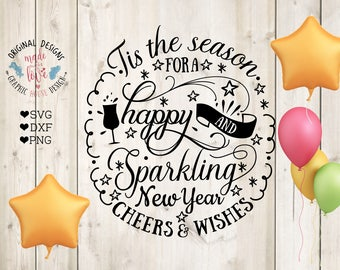 New Years svg, Tis the season for a Happy and Sparkling 2018 Cut File in SVG, DXF, PNG, 2018 Cheers svg, Happy New Year svg, Sparkling 2018