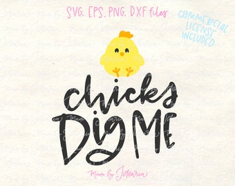 Chicks dig me svg, easter svg, funny easter svg, kid easter svg, baby easter svg, baby tshirt svg, kid tshirt svg, easter tshirt svg