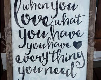 Love what you have wooden sign