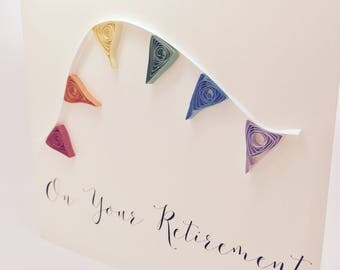On Your Retirement Bunting - Handmade Quilled Retirement Card