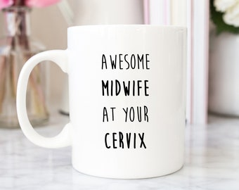 Awesome Midwife at your Cervix Mug | Midwife at your Service | Cute Mugs | Funny Mugs | Contemporary Mugs | Coffee Mug | Funny Quote |