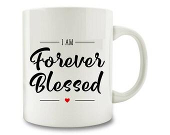 I Am Forever Blessed Coffee Mug (D73)
