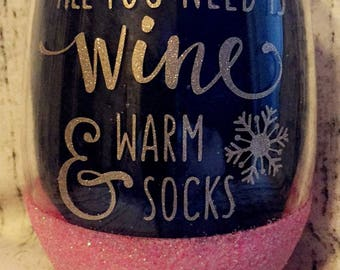 All I Need Is WIne and Warm Socks-Wine-socks-snowflakes-glitter-custom-personalized