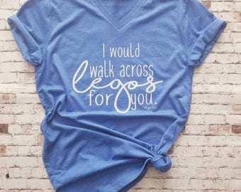 I'd walk across legos for you shirt, Gift for Mom Funny Womens Shirt, Mom Life Shirt, Mom of Boys T Shirt, Mom of Girls T Shirt