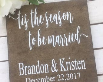 """Tis The Season To Be Married Wedding Names Sign-Rustic 12""""x 12"""" Wedding Sign-Wedding Date And Name Sign-Wedding Sign"""