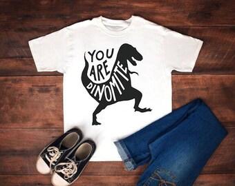 You are dino-mite, dinomite, dinomite shirt, youre dinomite, your dinomite