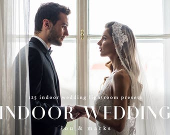 125 Professional Indoor Wedding Lightroom Presets Professional Photo Editing for Portraits, Newborns, Weddings By LouMarksPhoto