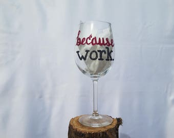 Because Work / Kids / Life / I Can / Shit Happens / Just Because / Funny Wine Glass Set / Set Of Wine Glasses / Because Collection / Glitter