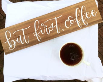 But First Coffee Wood Sign | Custom Wood Sign | Coffee Home Decor