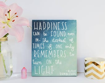 Happiness Can Be Found - Albus Dumbledore - JK Rowling -  Canvas Quotes - Quote on Canvas - Harry Potter quotes - Dumbledore Quote - Galaxy