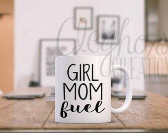 Girl Mom Fuel   Mom Fuel   Girl Mom   Mom of Girls  Mom Life   Gift for Mom   Gift for her   New Mom Gift   Girl Mama   Mom Mug     Mug