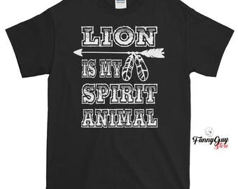 Lion Is My Spirit Animal T-shirt