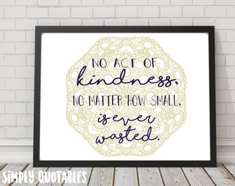 Printable Quote: No Act of Kindness is Ever Wasted