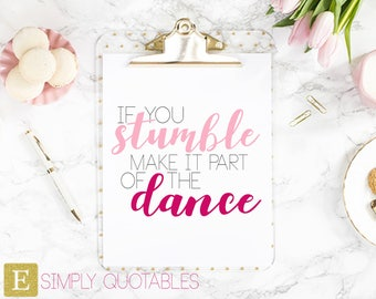 Printable Quote: Make it part of the DANCE