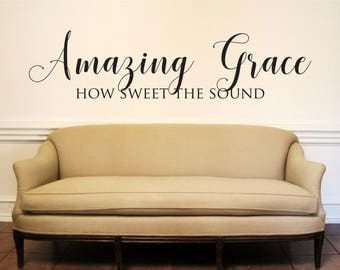 Vinyl Wall Decal Amazing Grace How Sweet the Sound Vinyl Wall Sticker