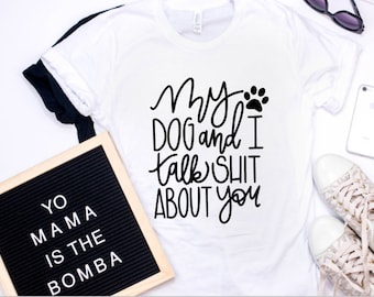 Dog Shirt - Dog Shirts For Women - Womens Gift - Womens Shirt - Shirts With Sayings - Shirts For Women - Funny Tshirts - Funny Shirts
