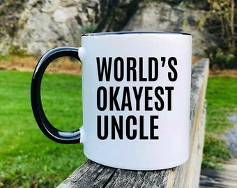 World's Okayest Uncle - Mug - Uncle Gift - Uncle Mug - Gifts For Uncle