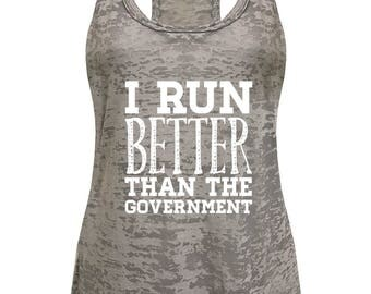 Women's I Run Better Than The Government Burnout Tank Top