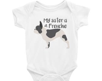 Baby Onesie 'My Sister Is A Frenchie' - 4 colors! - Funny Cute French Bulldog - Baby Clothing Gift Baby Shower - Dog Lover