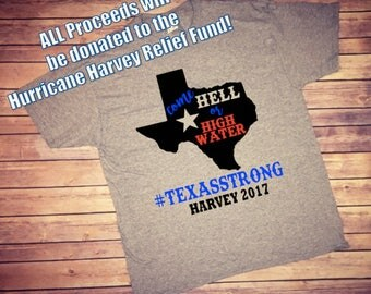 Hurricane Harvey, Hurricane Harvey Shirt, Hurricane Harvey Tee, Hurricane Shirt, Texas Strong, Come Hell or High Water, Harvey 2017