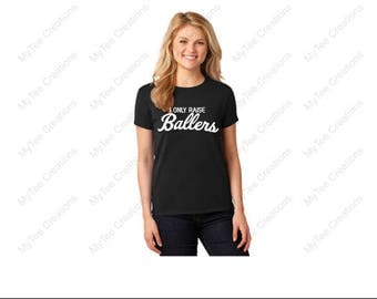 I Only Raise Ballers TShirt