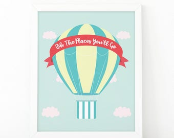 Oh the places you'll go, nursery print, hot air balloon, nursery wall art, quote printable, Travel wall art, printable art, shooshprints