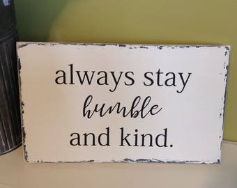 Always Stay Humble and Kind | Always Stay Humble and Kind Sign | Stay Humble and Kind | Tim McGraw Décor |