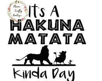 Its a Hakuna Matata Kinda Day