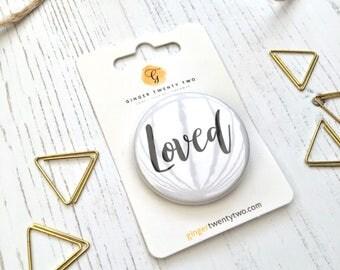 Loved Badge - Loved Pin - Badges - Pin Badge - Modern Badge