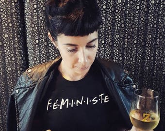 "T-shirt féministe inspiré ""Friends"" Français sitcom-tvshow-rachel-monica-ross"