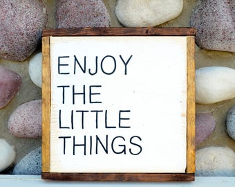 Enjoy the Little Things - Farmhouse Sign