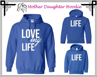 Love My Life Hoodies Love My Life Sweater Mother Daughter Hooded Sweatshirt Mommy Daughter Sweater Mother's Day Gift For Mother's day