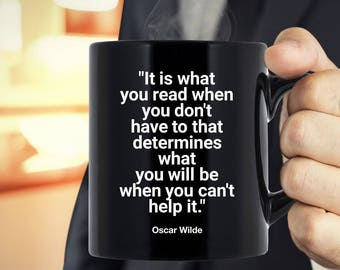 Oscar Wilde Mug - It Is What You Read When You Don't Have To...