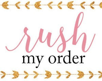Rush my Order, Please!    1 Business day