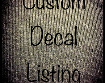 Custom Decal:Prices will vary