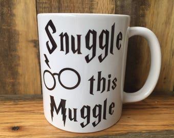 Snuggle This Muggle Mug/Cup, Harry Potter Mug/Cup, Muggle Mug, Harry Potter Lover,Unique Mug, Coffee Cups, Custom Coffee Mug, Fun Coffee Mug