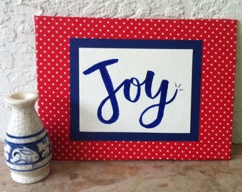 Joy Message, Cloth Sign, Hand Made Fabric Sign, Wall Art, Shelf Art, Hand Crafted, Hand Lettered, Fabric, Ribbon, Shelf Sign, Christmas