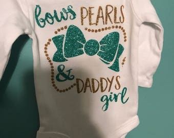 Bows, Pearls, & Daddy's Girl Onesie