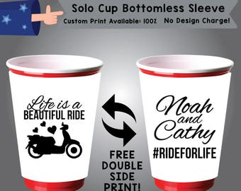 Life Is A Beautiful Ride Name and Name Hashtag Solo Cup Bottomless Sleeve Cooler Double Side Print (SSOLO-W10)