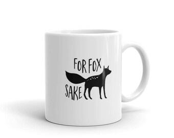 For Fox Sake Mug | Oh For Fox Sake Cup | Cute Fox Mug | Funny Mug With Fox | Coffee Mug Puns