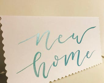New Home / Card / Moving / Calligraphy / Handwritten