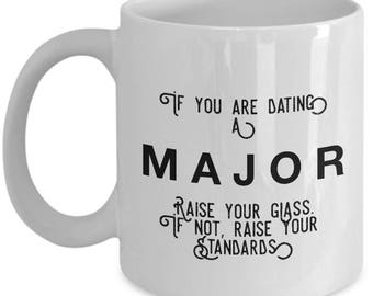 if you are dating a Major raise your glass. if not, raise your standards - Cool Valentine's Gift