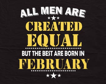 All man are created Equal svg, February svg