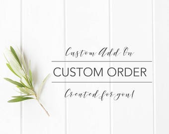 Design Customization- Your Special Order Request
